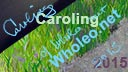 Caroling of Wholeo.net 2015 channel trailer, 2015-04-01